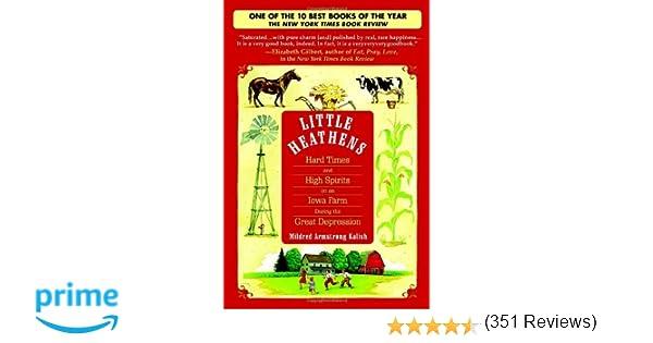 Little Heathens: Hard Times and High Spirits on an Iowa Farm ...
