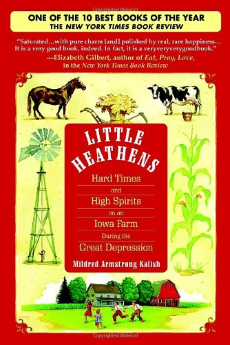 Little Heathens: Hard Times and High Spirits on an Iowa Farm During the Great - South Mo County St Louis