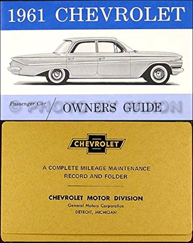 (1961 CHEVROLET PASSENGER CAR OWNERS INSTRUCTION & OPERATING MANUAL - USERS GUIDE & PROTECTIVE ENVELOPE Includes Biscayne, Bel Air, Impala, Super Sport SS, and Station Wagons - CHEVY 61)