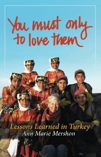 You must only to love them: Lessons Learned in Turkey