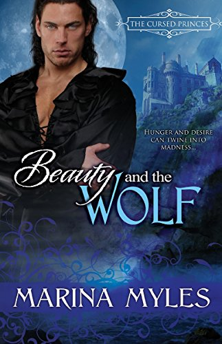 Beauty and the Wolf (The Cursed Princes Book 1) by [Myles, Marina]
