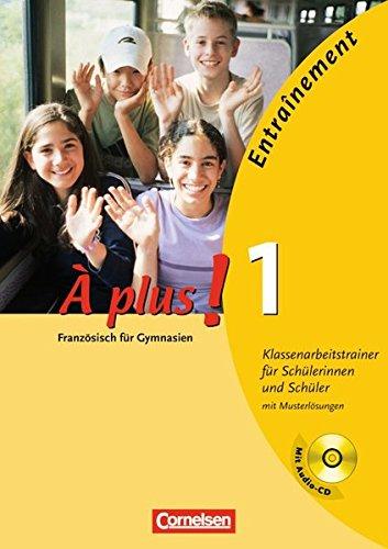 À plus ! - Ausgabe 2004: Band 1 - Entraînement: Klassenarbeitstrainer: Arbeitsheft mit eingelegten Musterlösungen und CD