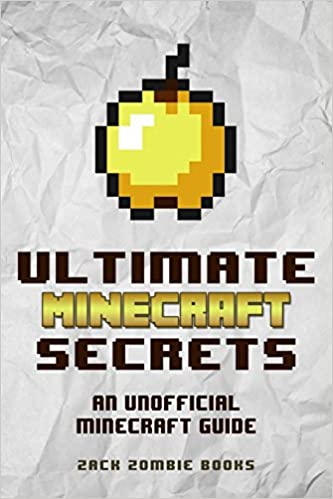Ultimate Minecraft Secrets: An Unofficial Guide to Minecraft Tips, Tricks and Hints You May Not Know Paperback