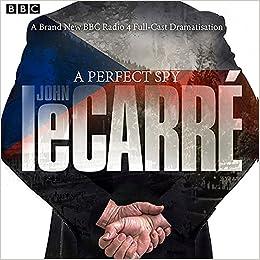 Buy A Perfect Spy Bbc Radio 4 Full Cast Dramatisation Book Online
