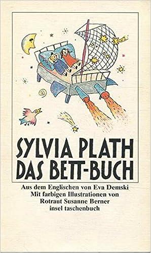 Das Bett-Buch: Amazon.de: Sylvia Plath, Rotraut Susanne Berner: Bücher