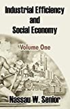 Industrial Efficiency and Social Economy, Nassau William Senior, 1410210278