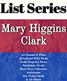 LIST SERIES: MARY HIGGINS CLARK: SERIES READING ORDER: ALVIRAH AND WILLY BOOKS, UNDER SUSPICION BOOKS, STANDALONE NOVELS, SHORT STORY COLLECTIONS, ANTHOLOGIES, NON-FICTION BOOKS BY MARY HIGGINS CLARK