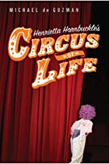 Henrietta Hornbuckle's Circus of Life Hardcover