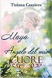 maya angelo del mio cuore italian edition