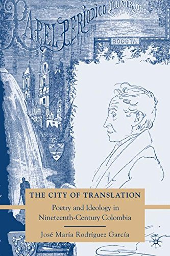 Download The City of Translation: Poetry and Ideology in Nineteenth-Century Colombia pdf epub