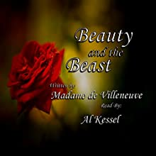Beauty and the Beast Audiobook by Madame de Villeneuve Narrated by Al Kessel
