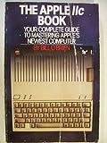 The Apple IIc Book, Bill O'Brien, 0553341499