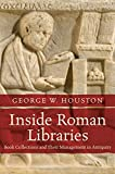 Inside Roman Libraries, George W. Houston, 1469617803