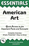 American Art Essentials, Research & Education Association Editors and George Michael Cohen, 0878912584