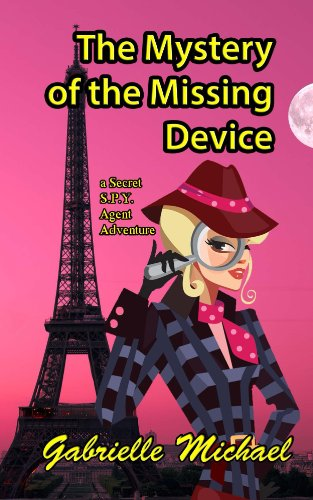 The Mystery of the Missing Device (A Secret SPY Agent adventure Book 1) by [Michael, Gabrielle]