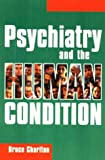 img - for Psychiatry and the Human Condition by Bruce Charlton (2000-06-30) book / textbook / text book
