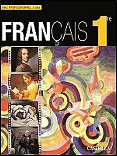 Francais 1e Bac Pro 3 Ans Livre De L Eleve Florence