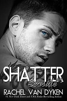 {Review} Shatter (Seaside, #3) – Rachel Van Dyken