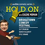 Ep. 4: Bridgetown Comedy Festival: Guy Branum, Karen Kilgariff, & Kyle Kinane | Eugene Mirman,Guy Branum,Karen Kilgariff,Kyle Kinane