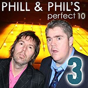 The Perfect Ten with Phill Jupitus and Phil Wilding, Volume 3 Audiobook