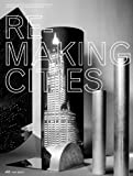 Remaking Cities : Techning at ETH Zurich 2010 - 2013. Review No. III, Christ, Emanuel and Gantenbein, Christoph, 3906027511