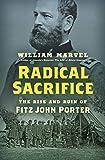 Radical Sacrifice: The Rise and Ruin of Fitz John