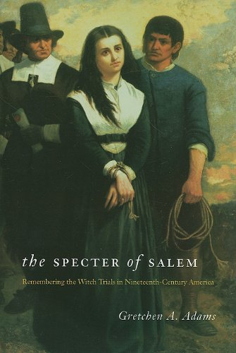 The Specter of Salem: Remembering the Witch Trials in Nineteenth-Century America