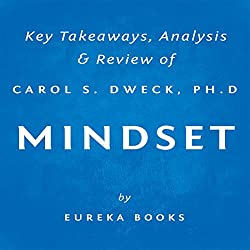 Mindset: The New Psychology of Success by Carol S. Dweck, PhD