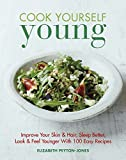 download ebook cook yourself young: improve your skin & hair, sleep better, look & feel younger with 100 easy recipes pdf epub