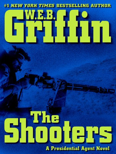 The Shooters (A Presidential Agent Novel Book - Series Shooter Usa