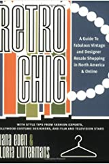 Retro Chic: A Guide to Fabulous Vintage and Designer Resale Shopping in North America and Online Paperback