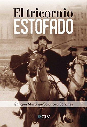 El tricornio estofado (Spanish Edition) by [Enrique Martínez Salanova]