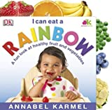 I Can Eat a Rainbow: a Fun Look at Healthy Fruit and Vegetables