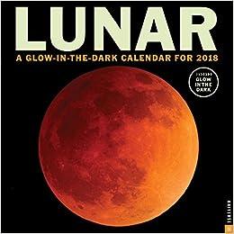 Lunar 2018 Calendar: A Glow-in-the-Dark Calendar for the Lunar Year