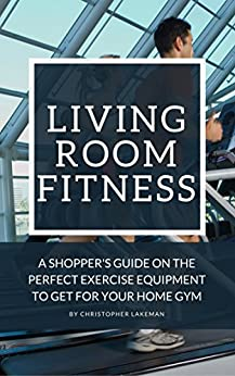 Amazon.com: Living Room Fitness: A Shopper's Guide On The ...