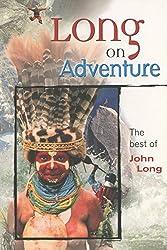 Long on Adventure: The Best of John Long (Adventure Series)