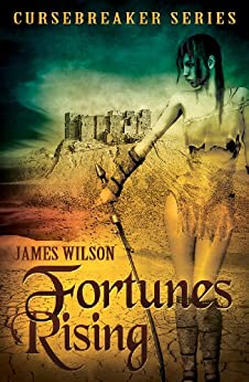 Fortunes Rising (Cursebreakers Book 1) by [Wilson, James]