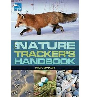 [(RSPB Nature Tracker's Handbook)] [ By (author) Nick Baker ] [September, 2013]