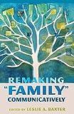 Remaking «Family» Communicatively (Lifespan Communication)