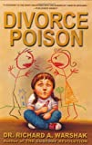 Divorce Poison, Richard A. Warshak, 0060934573
