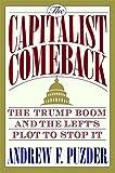 plot development - The Capitalist Comeback: The Trump Boom and the Left's Plot to Stop It
