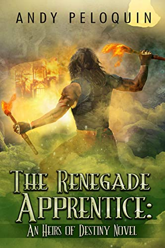 The Renegade Apprentice: An Epic Fantasy Young Adult Adventure (Heirs of Destiny Book 6)