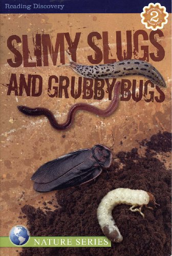 - SLIMY SLUGS AND GRUBBY BUGS (NATURE SERIES)