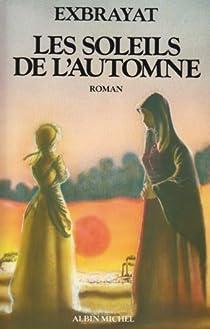 Les Bonheurs courts, tome 3 : Les Soleils de l'automne par Exbrayat