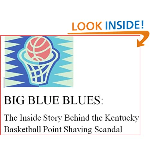 BIG BLUE BLUES: The Inside Story of the Kentucky Basketball Point Shaving Scandal Ken Mink