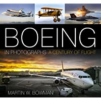 Boeing in Photographs: A Century of Flight