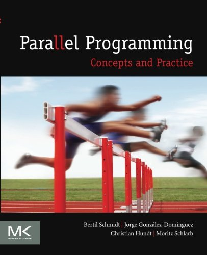 Parallel Programming: Concepts and Practice by Morgan Kaufmann
