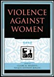 Violence Against Women, Claire M. Renzetti and Raquel Kennedy Bergen, 074253054X