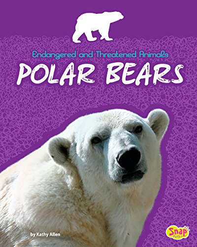 Polar Bears (Endangered and Threatened Animals)