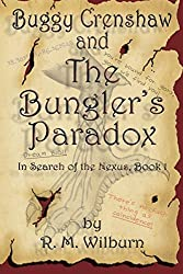 Buggy Crenshaw and the Bungler's Paradox (In Search of the Nexus, Book 1)